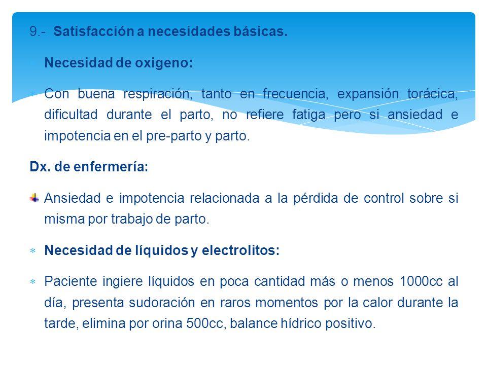 9.- Satisfacción a necesidades básicas.