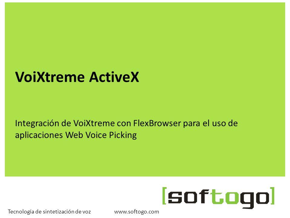 VoiXtreme ActiveXIntegración de VoiXtreme con FlexBrowser para el uso de aplicaciones Web Voice Picking.