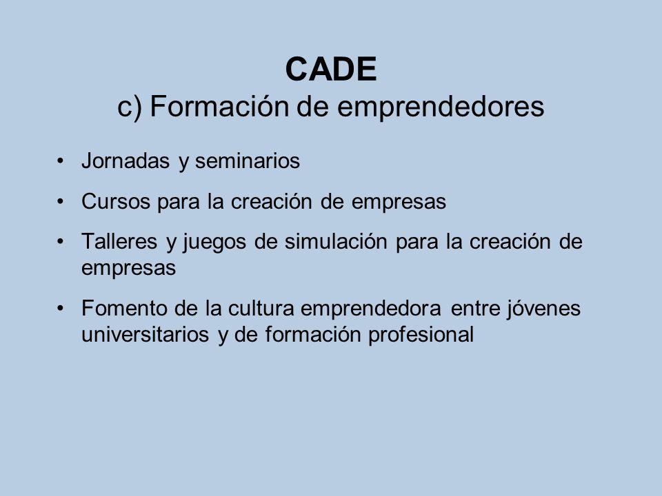 CADE c) Formación de emprendedores