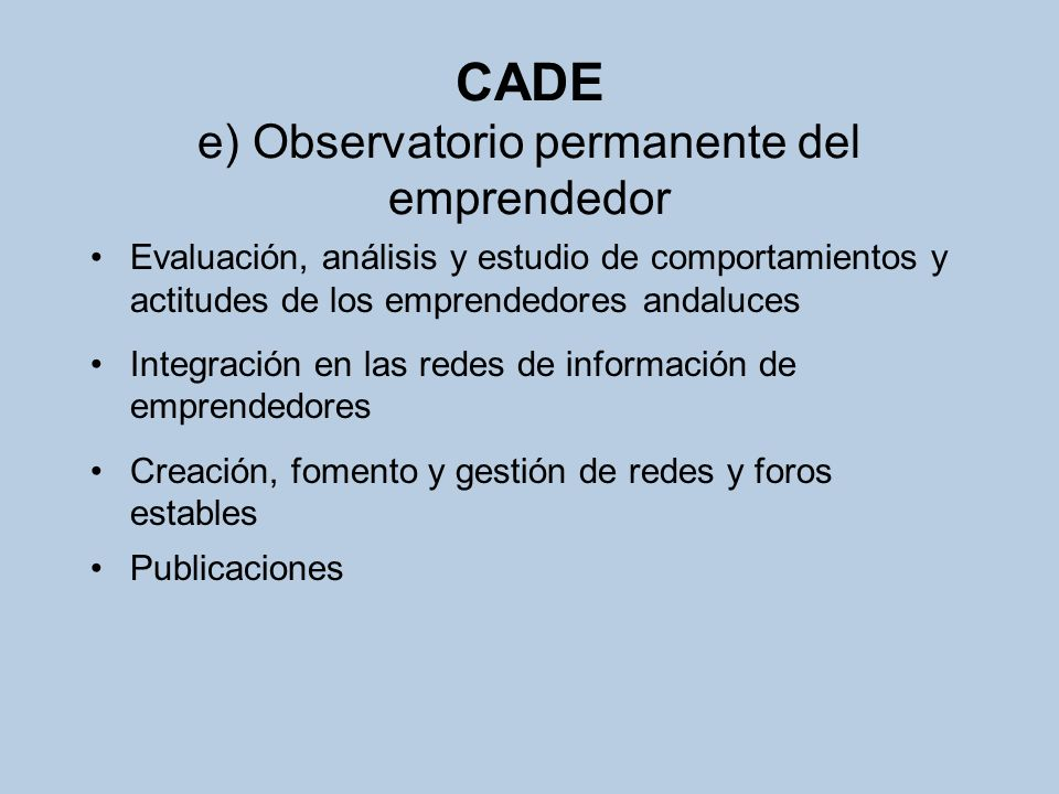 CADE e) Observatorio permanente del emprendedor