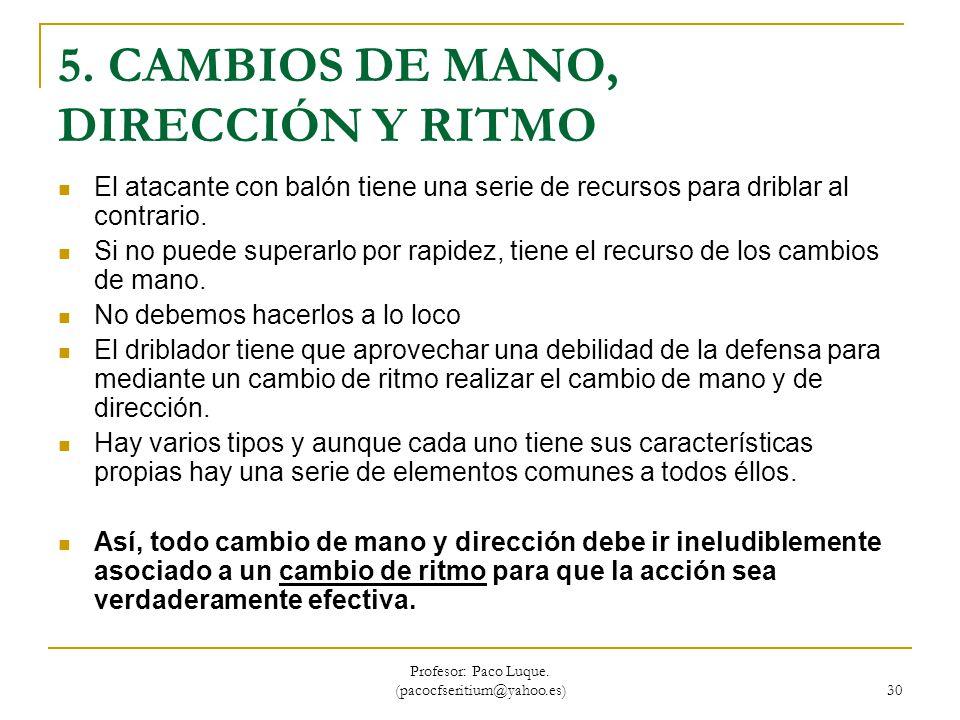 5. CAMBIOS DE MANO, DIRECCIÓN Y RITMO