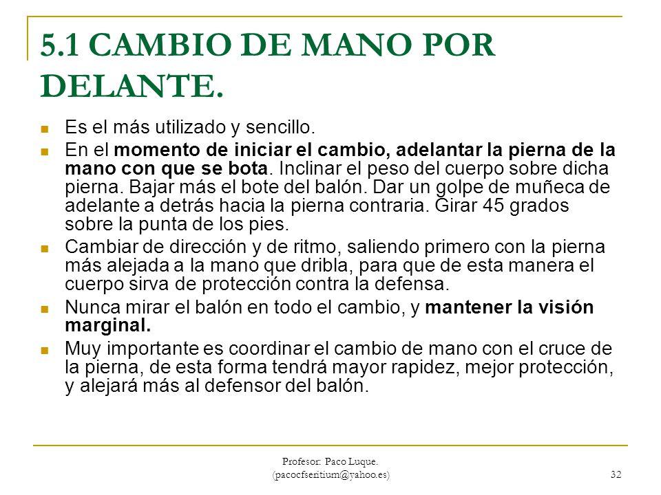 5.1 CAMBIO DE MANO POR DELANTE.