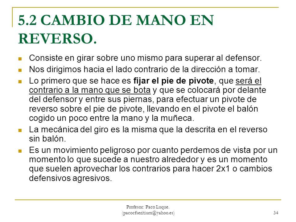 5.2 CAMBIO DE MANO EN REVERSO.