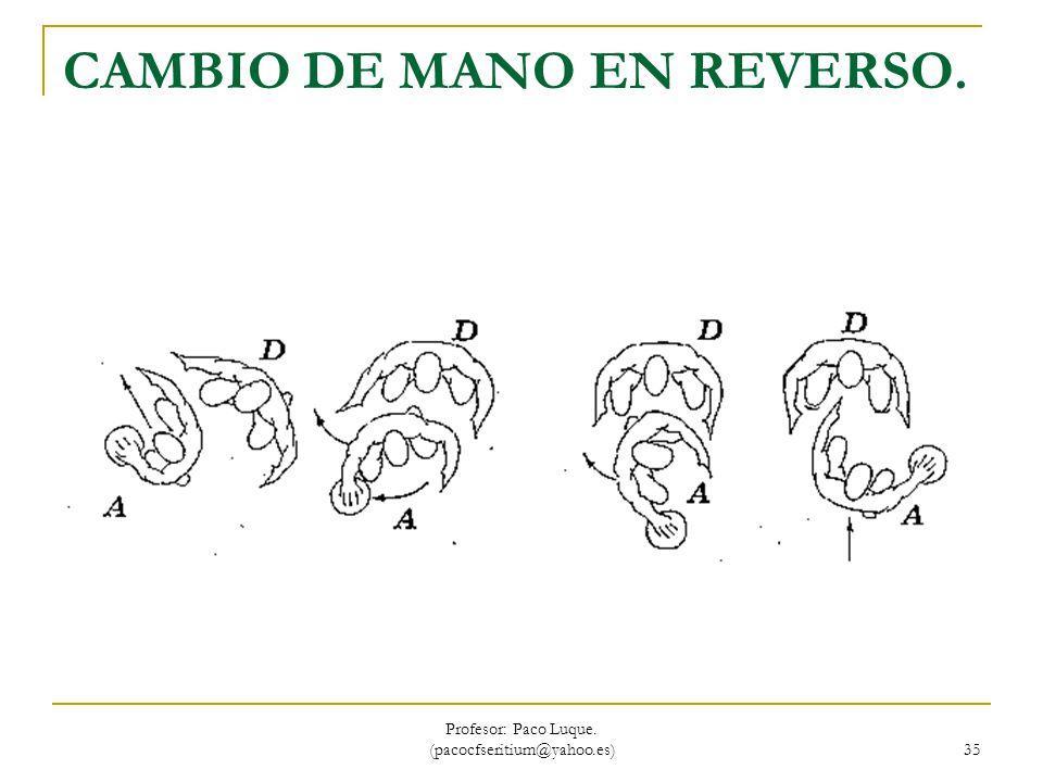 CAMBIO DE MANO EN REVERSO.