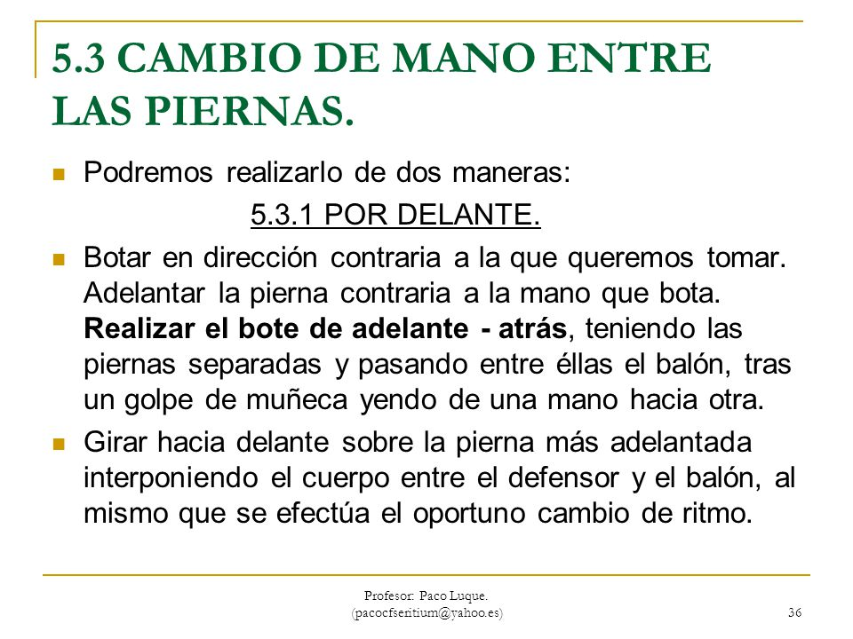 5.3 CAMBIO DE MANO ENTRE LAS PIERNAS.