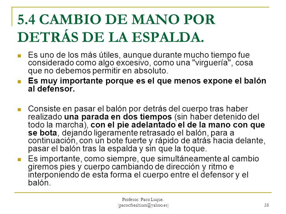 5.4 CAMBIO DE MANO POR DETRÁS DE LA ESPALDA.