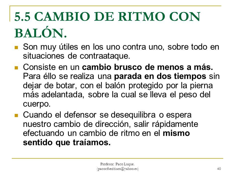5.5 CAMBIO DE RITMO CON BALÓN.