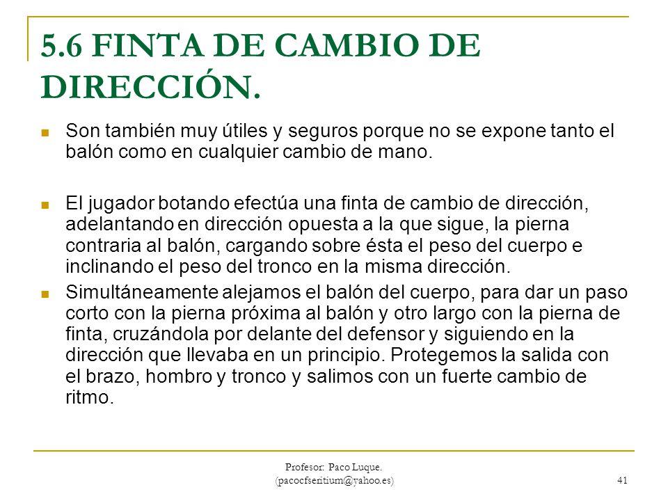 5.6 FINTA DE CAMBIO DE DIRECCIÓN.