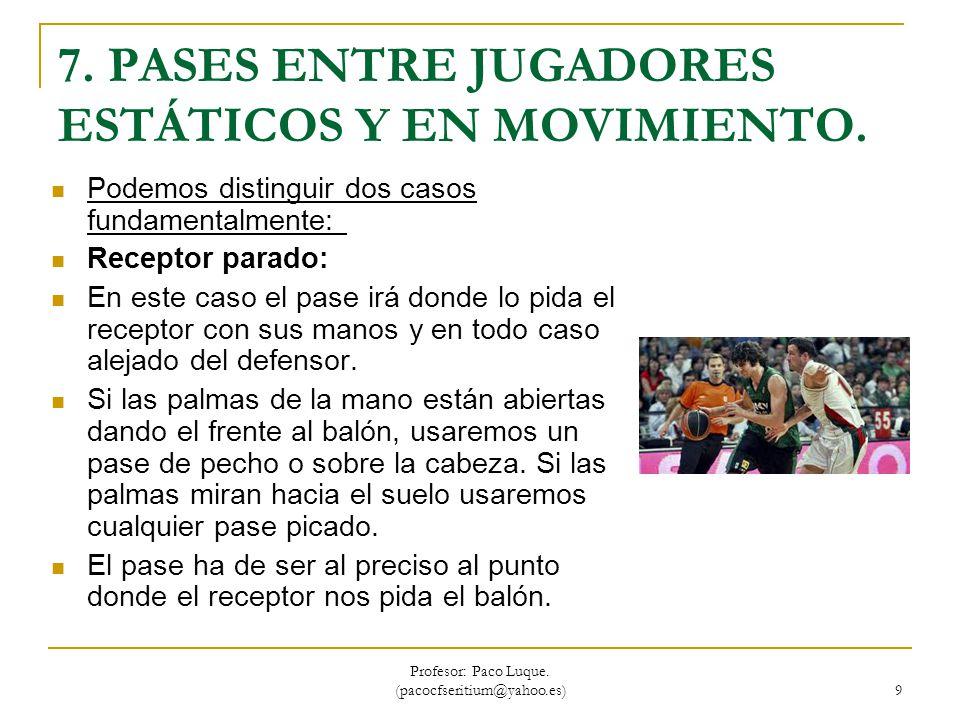 7. PASES ENTRE JUGADORES ESTÁTICOS Y EN MOVIMIENTO.