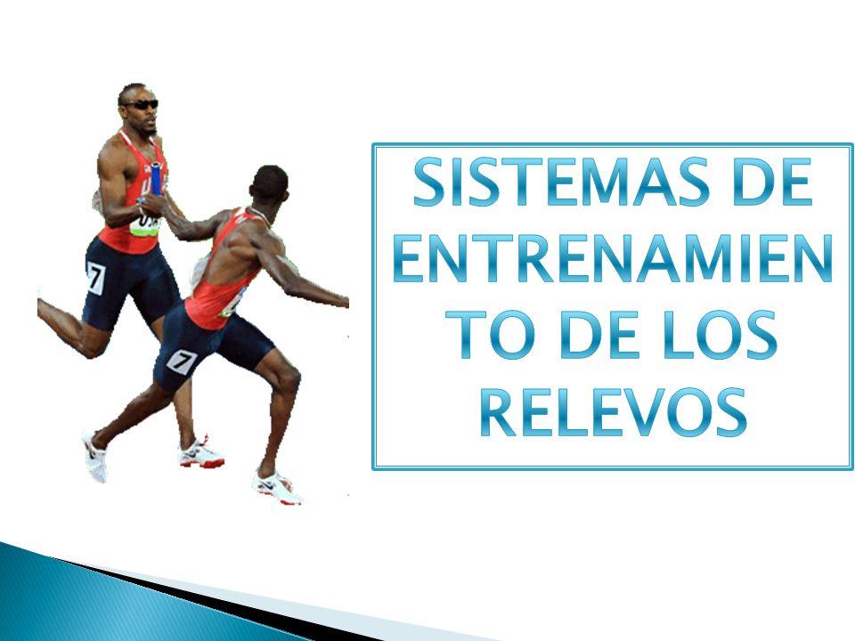 SISTEMAS DE ENTRENAMIENTO DE LOS RELEVOS