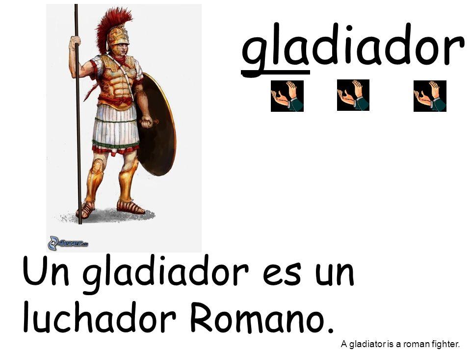 gladiador Un gladiador es un luchador Romano.