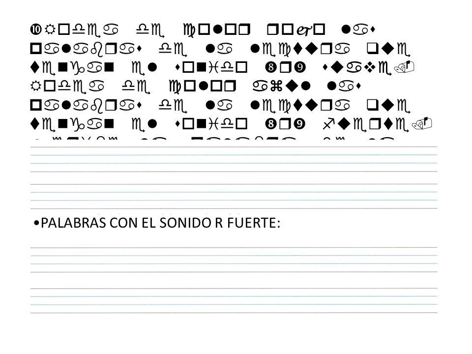 PALABRAS CON EL SONIDO R SUAVE: