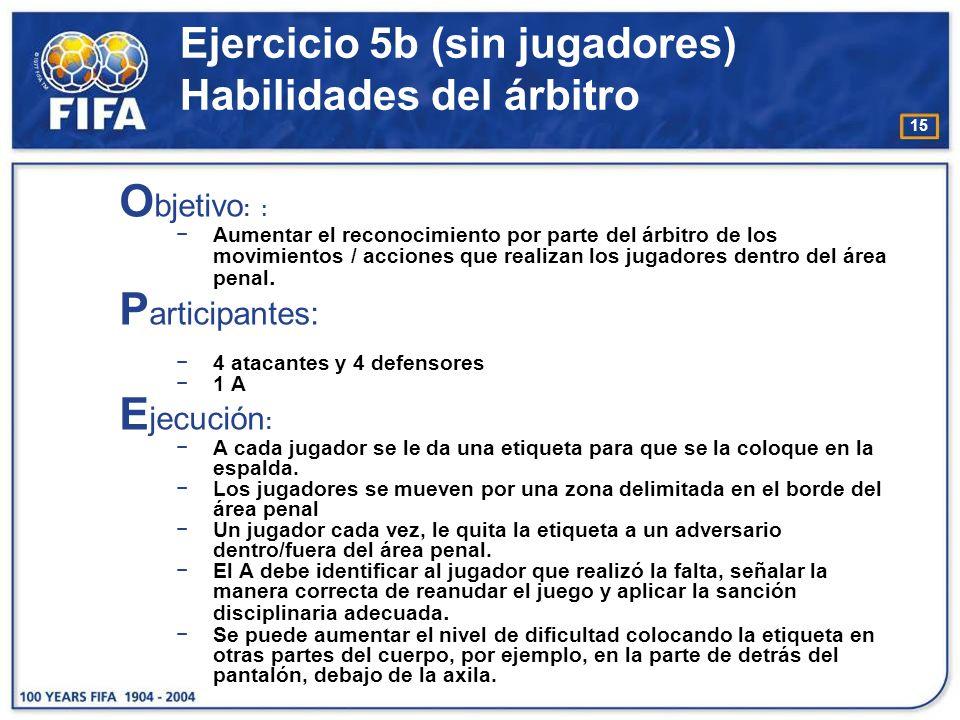 Ejercicio 5b (sin jugadores) Habilidades del árbitro