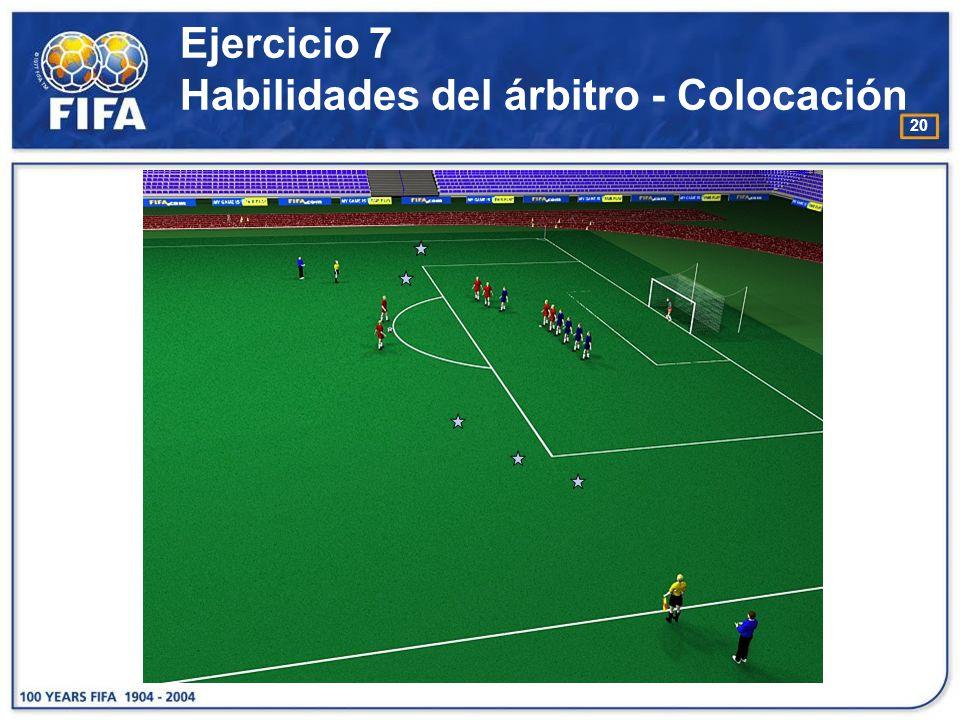 Ejercicio 7 Habilidades del árbitro - Colocación