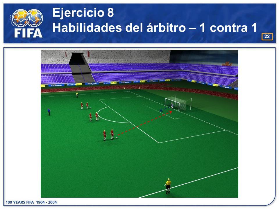 Ejercicio 8 Habilidades del árbitro – 1 contra 1