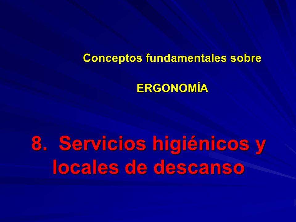 8. Servicios higiénicos y locales de descanso