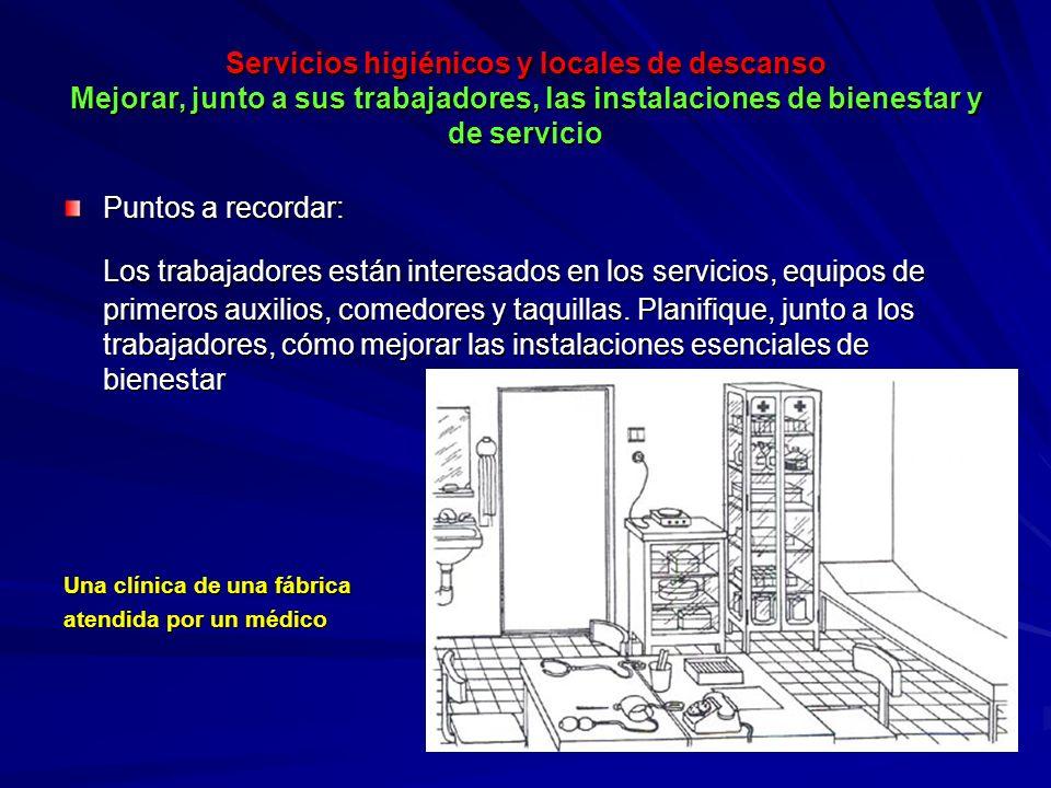 Servicios higiénicos y locales de descanso Mejorar, junto a sus trabajadores, las instalaciones de bienestar y de servicio