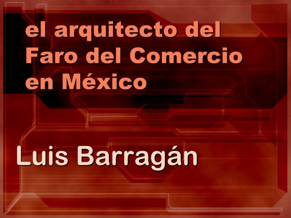 el arquitecto del Faro del Comercio en México