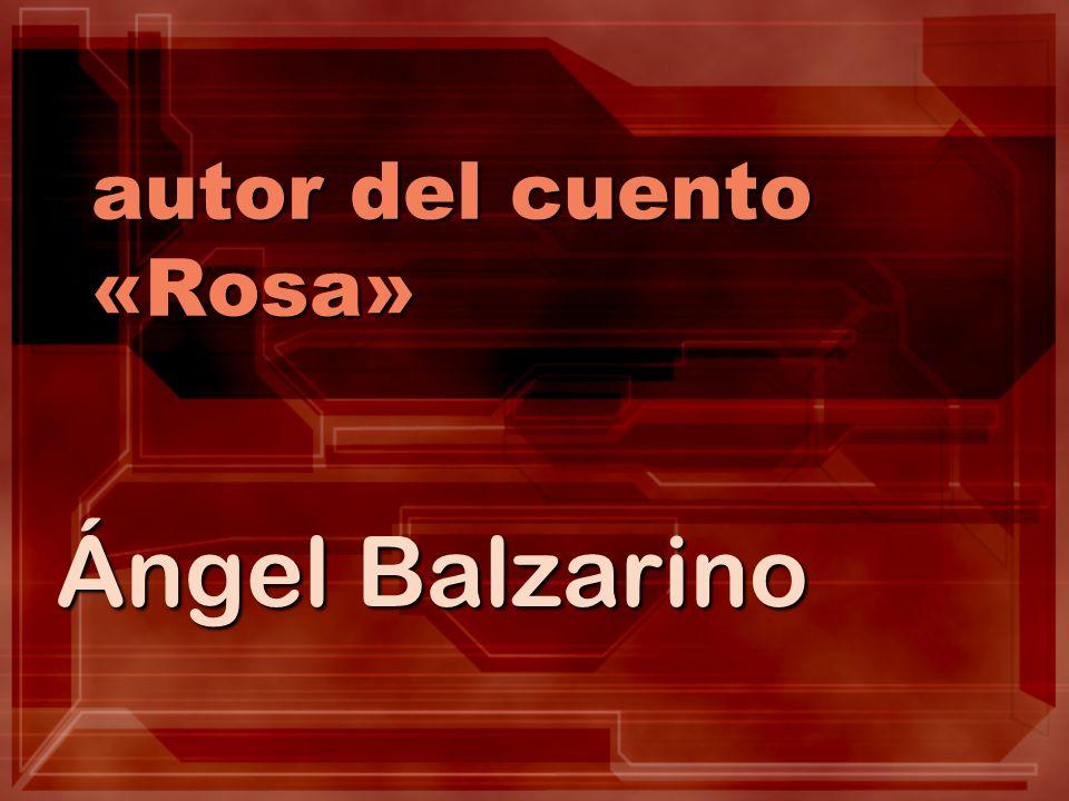 autor del cuento «Rosa»