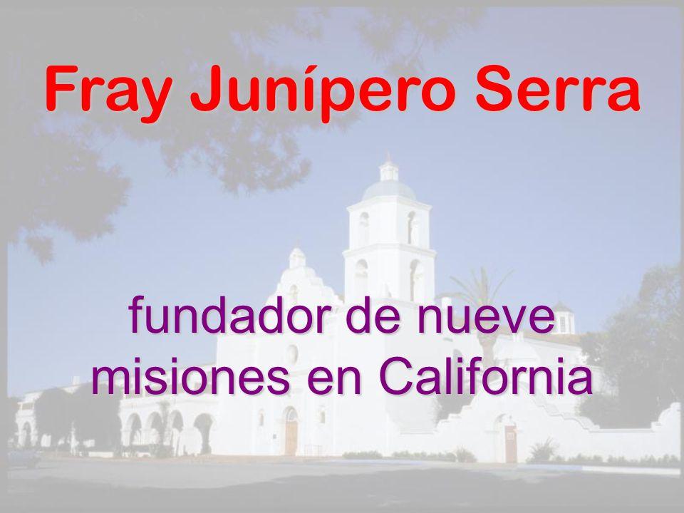 fundador de nueve misiones en California
