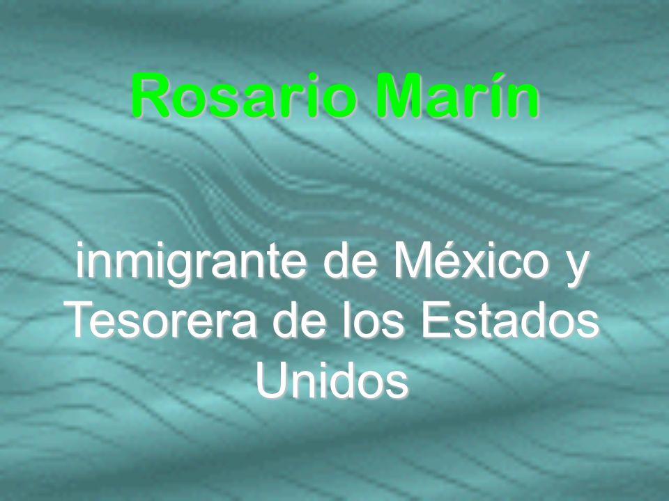 inmigrante de México y Tesorera de los Estados Unidos