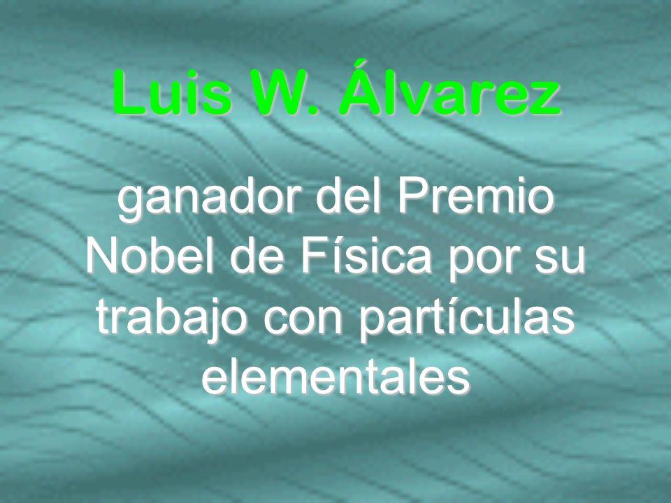 Luis W. Álvarez ganador del Premio Nobel de Física por su trabajo con partículas elementales