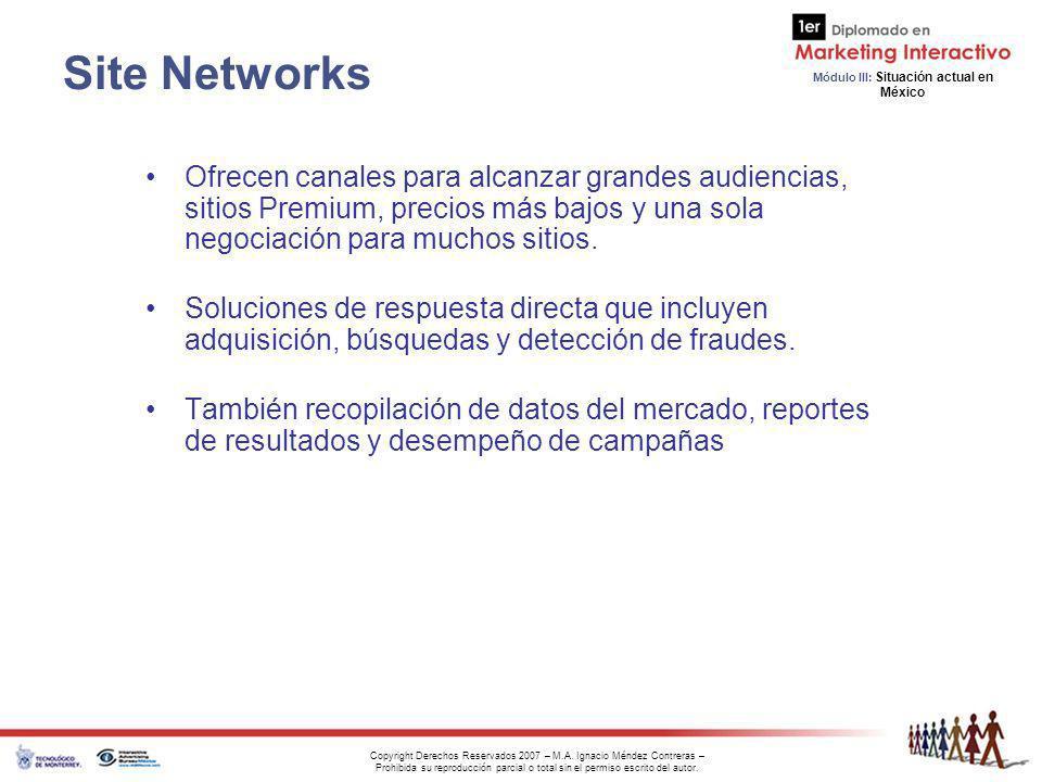 Site Networks Ofrecen canales para alcanzar grandes audiencias, sitios Premium, precios más bajos y una sola negociación para muchos sitios.