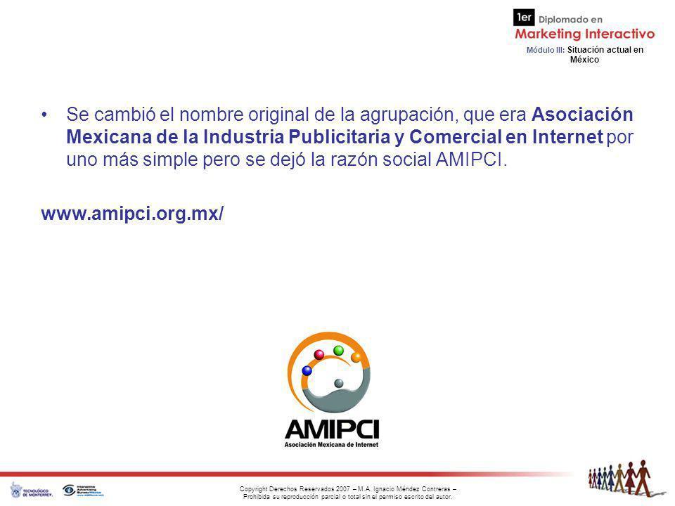 Se cambió el nombre original de la agrupación, que era Asociación Mexicana de la Industria Publicitaria y Comercial en Internet por uno más simple pero se dejó la razón social AMIPCI.