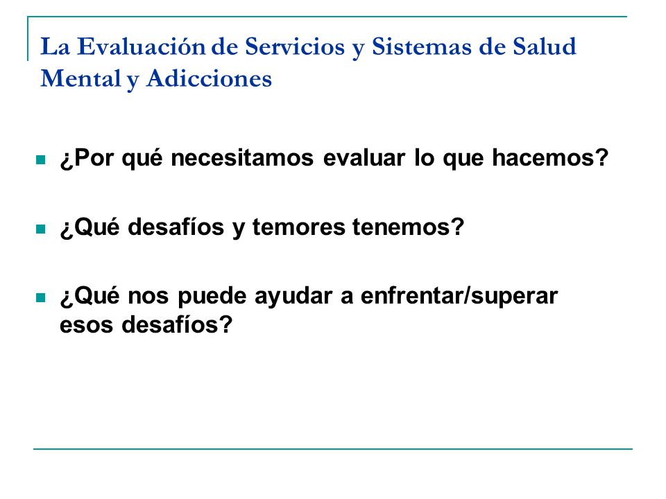 La Evaluación de Servicios y Sistemas de Salud Mental y Adicciones