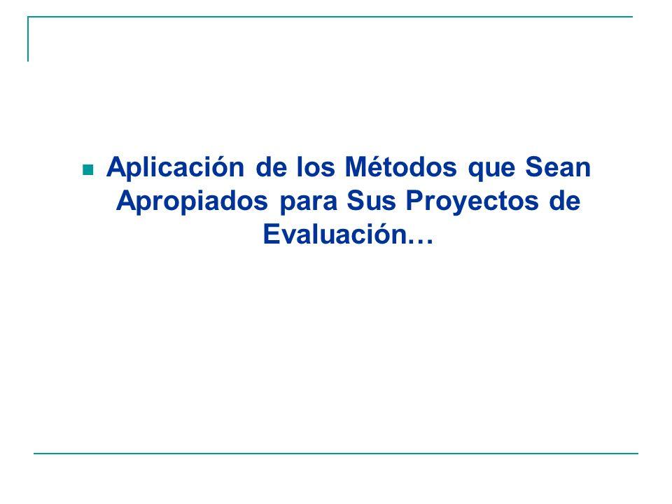 Aplicación de los Métodos que Sean Apropiados para Sus Proyectos de Evaluación…