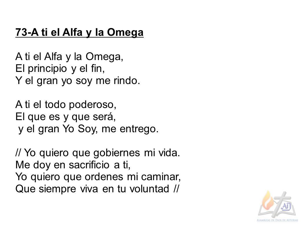 El gran yo soy letras - 73 A Ti El Alfa Y La Omega A Ti El Alfa Y La Omega