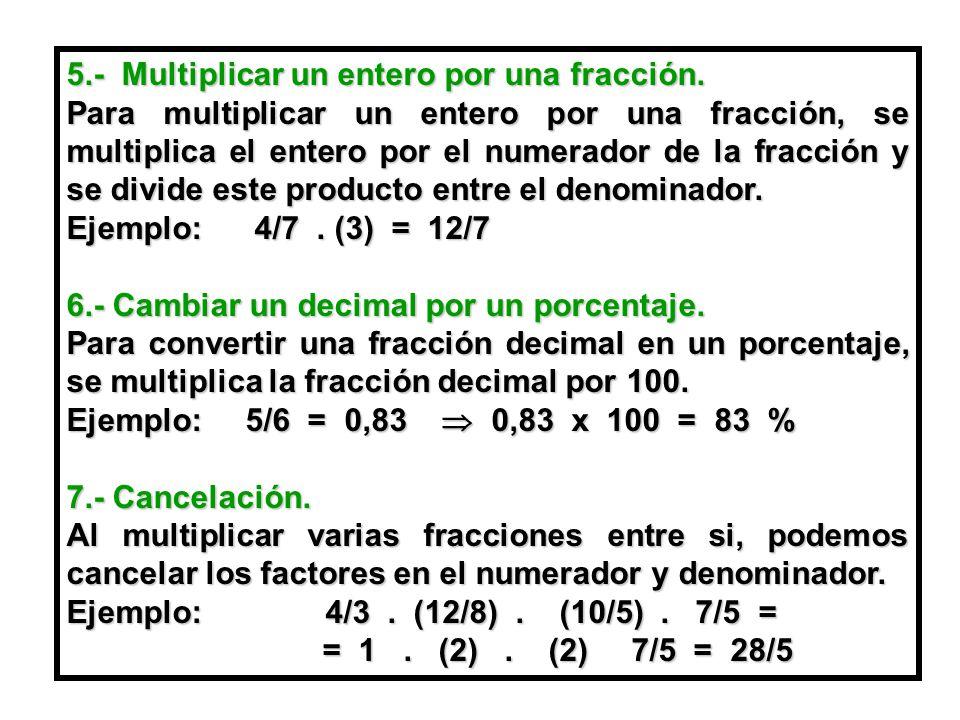 5.- Multiplicar un entero por una fracción.