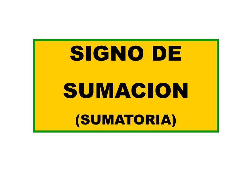 SIGNO DE SUMACION (SUMATORIA)