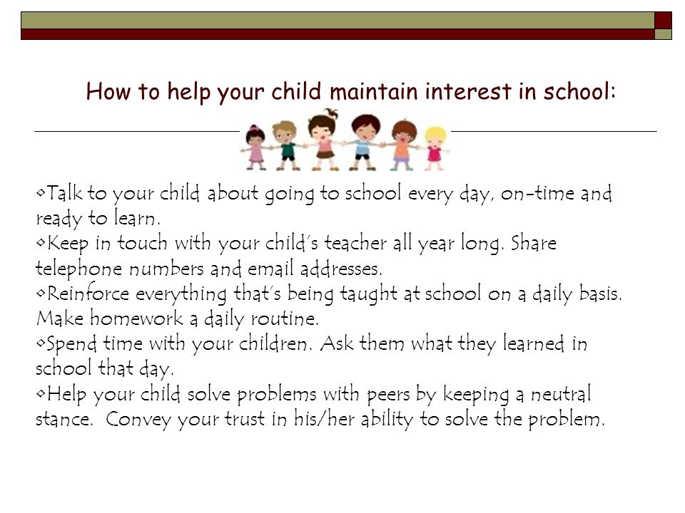 How to help your child maintain interest in school:
