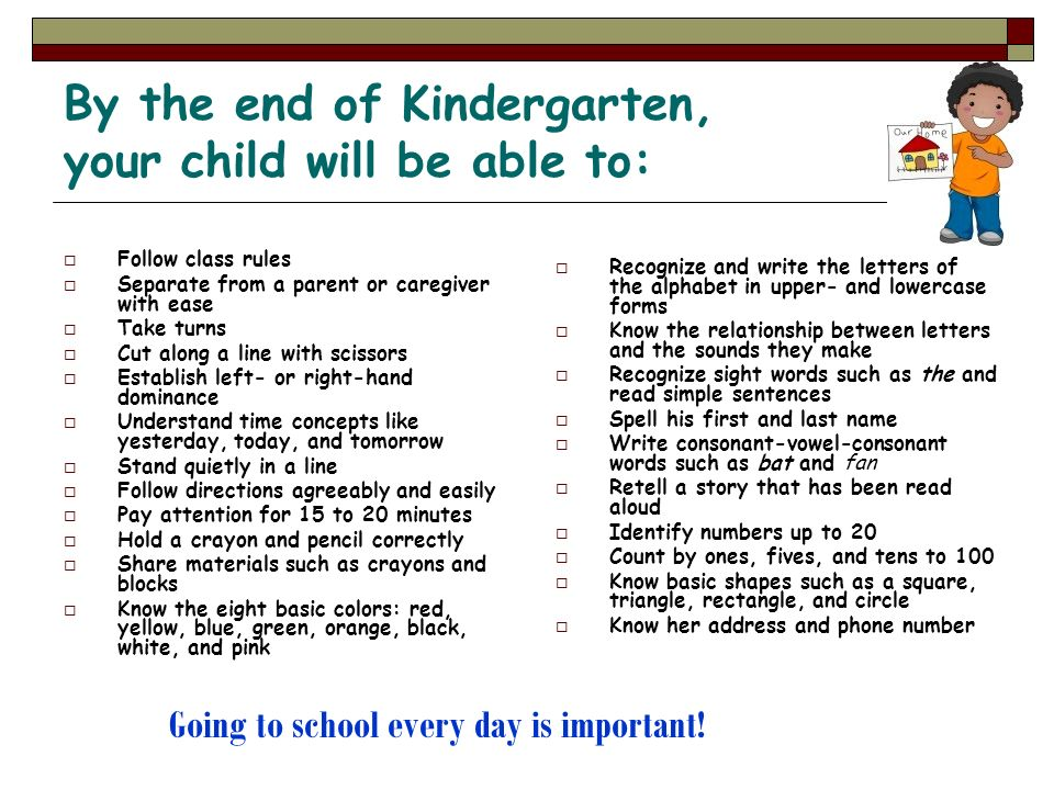 By the end of Kindergarten, your child will be able to: