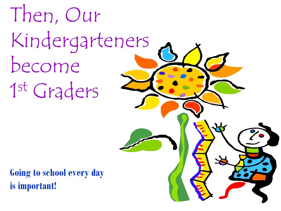 Then, Our Kindergarteners become 1st Graders