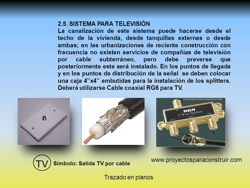 TV www.proyectosparaconstruir.com 2.5. Sistema para televisión