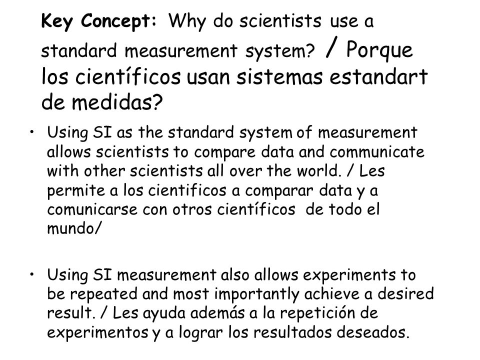 Key Concept: Why do scientists use a standard measurement system