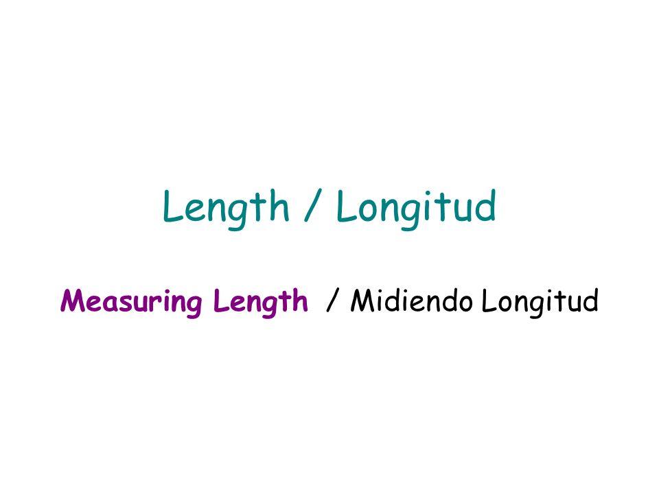 Measuring Length / Midiendo Longitud