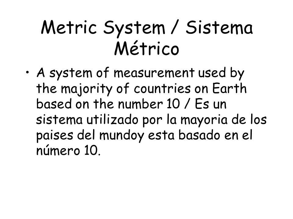 Metric System / Sistema Métrico