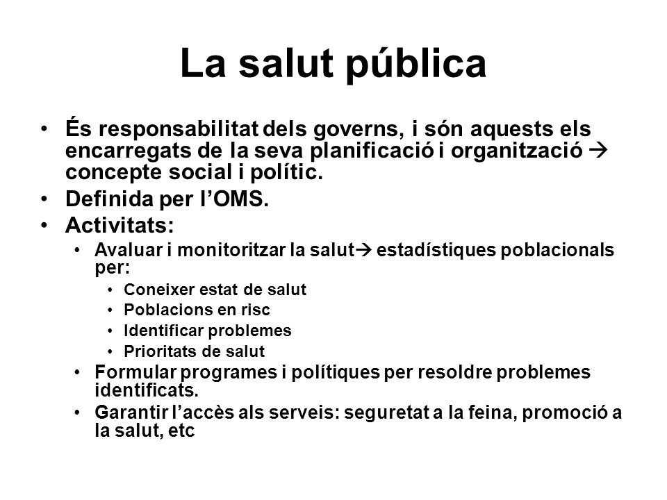 La salut pública És responsabilitat dels governs, i són aquests els encarregats de la seva planificació i organització  concepte social i polític.