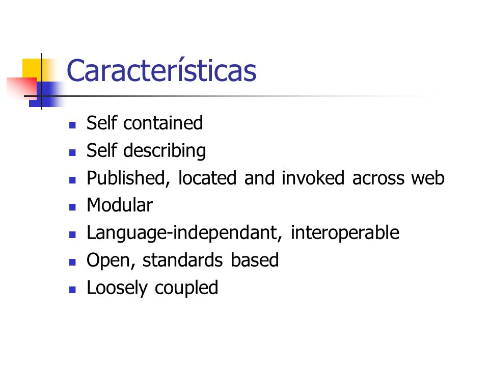 Características Self contained Self describing