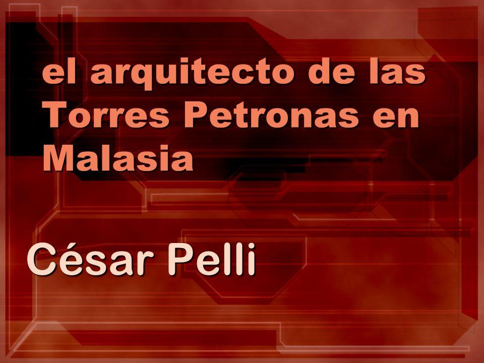 el arquitecto de las Torres Petronas en Malasia