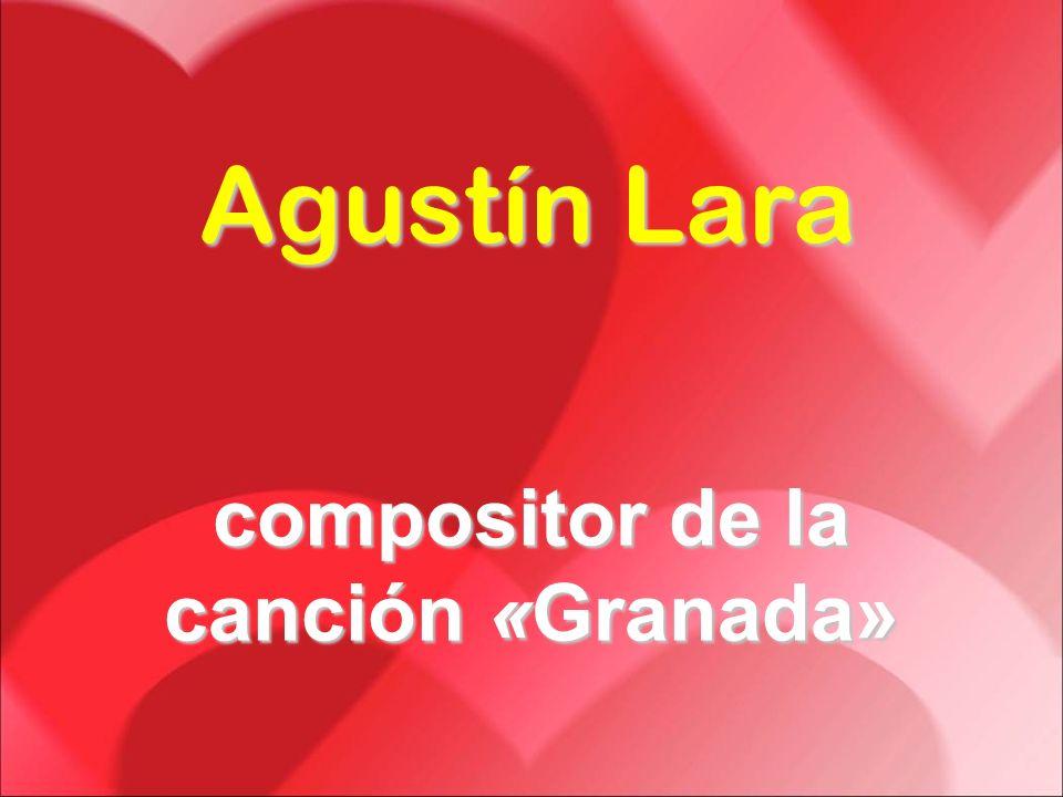 compositor de la canción «Granada»