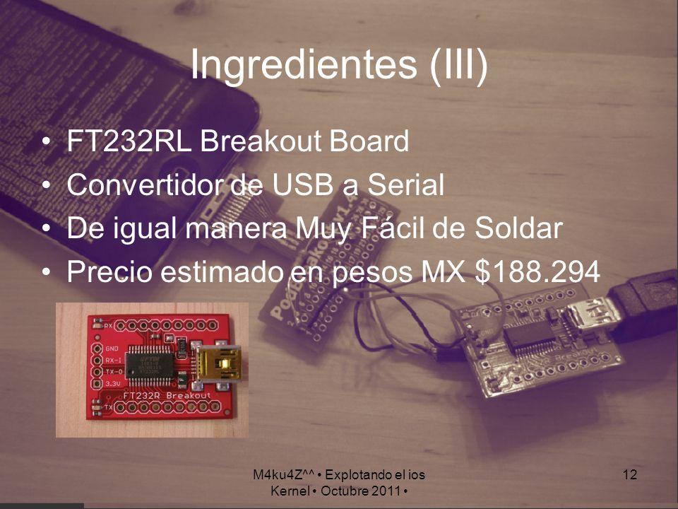 M4ku4Z^^ • Explotando el ios Kernel • Octubre 2011 •