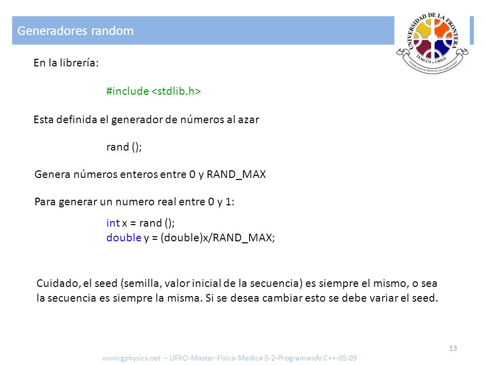 Generadores random En la librería: #include <stdlib.h>