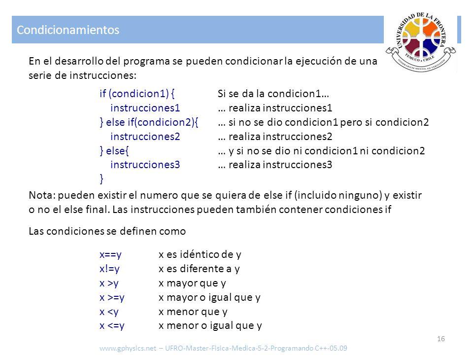 Condicionamientos En el desarrollo del programa se pueden condicionar la ejecución de una. serie de instrucciones: