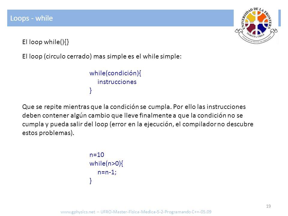 Loops - while El loop while(){}