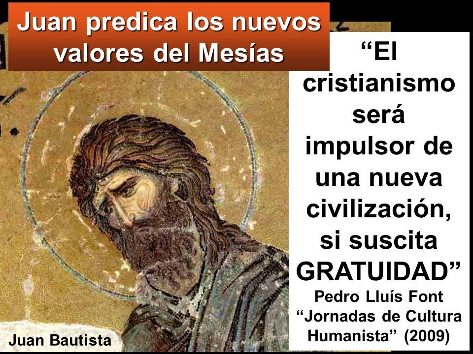 Juan predica los nuevos valores del Mesías