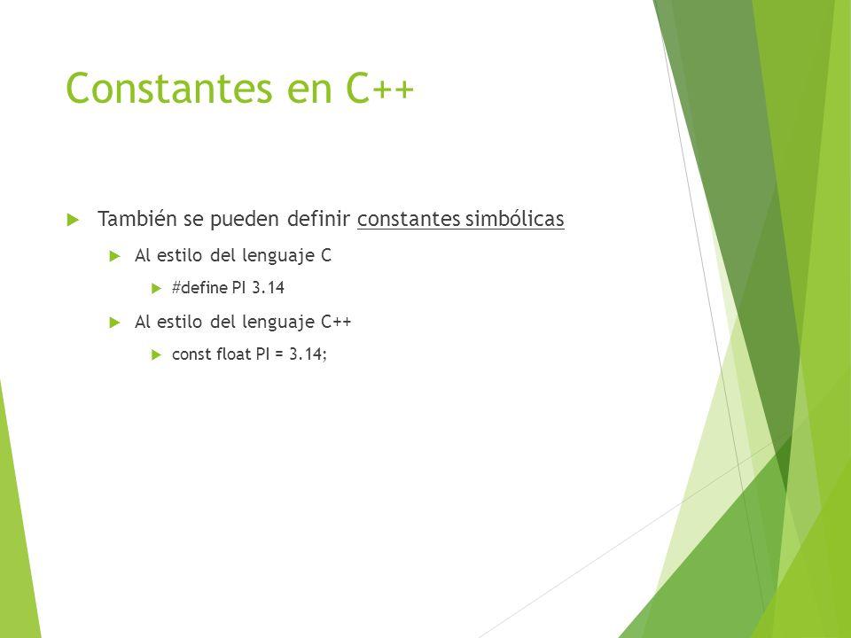 Constantes en C++ También se pueden definir constantes simbólicas